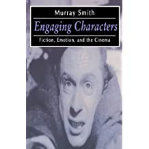Engaging Characters: Fiction, Emotion, and the Cinema