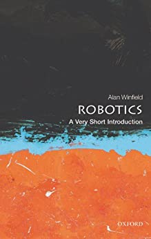 Robotics: A Very Short Introduction (Very Short Introductions) by [Winfield, Alan]