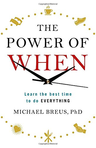 The Power of When: Learn the Best Time to do Everything
