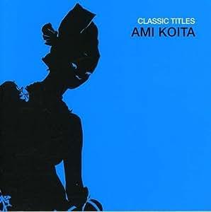 Classic Titles - Ami Koita [Import anglais]