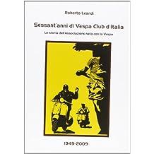Sessant'anni di vespa club d'Italia. La storia dell'associazione nata con la vespa