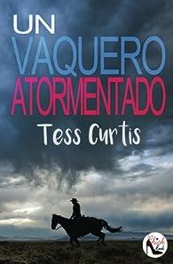 Un Vaquero Atormentado par Tess Curtis