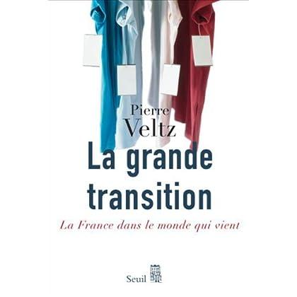La grande transition : La France dans le monde qui vient: La  France dans le monde qui vient (Essais (H.C.) t. 1)