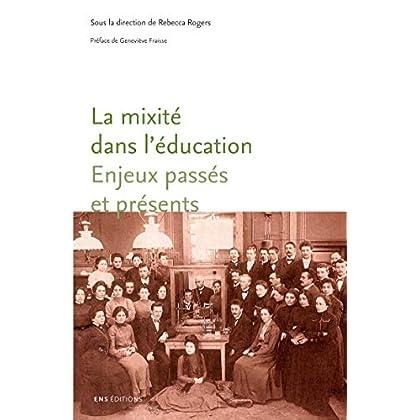 La mixité dans l'éducation: Enjeux passés et présents (Sociétés, Espaces, Temps)