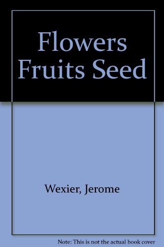 Flowers Fruits Seed
