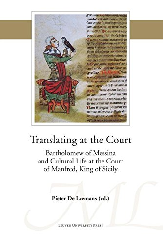 Translating at the court : Bartholomew of Messina and the Cultural Life at the Court of Manfred of Sicily