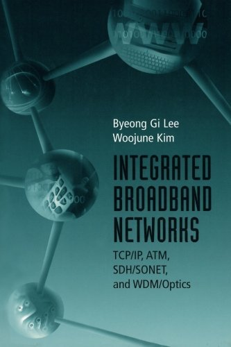 Integrated Broadband Networks: TCP/IP, ATM, SDH/SONET, and WDM/Optics by Byeong Gi Gi Lee (2001-11-30) par Byeong Gi Gi Lee