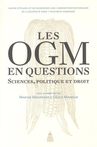 Les OGM en questions: Siences, politique, droit