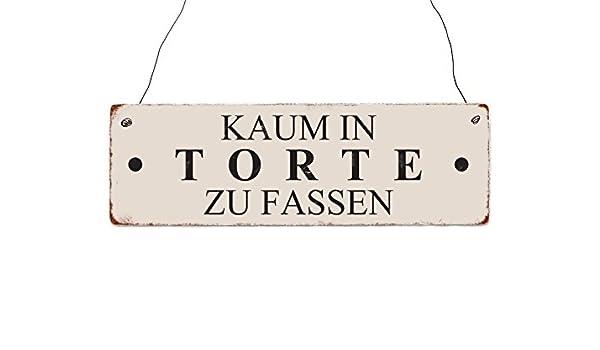 INTERLUXE Holzschild KAUM IN TORTE ZU FASSEN Kuchen Küche Lustig Spruch