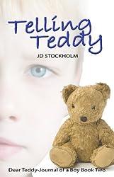 Telling Teddy (Dear Teddy A Journal Of A Boy Book 2)