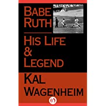 Babe Ruth: His Life and Legend (English Edition)
