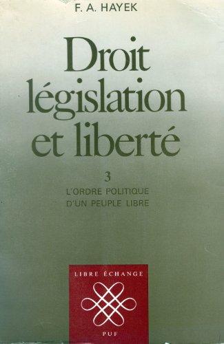 Droit, législation et liberté, tome 3 : L'Ordre politique d'un peuple libre