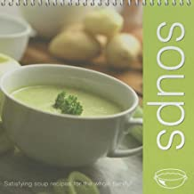 Soups: Satisfying Soup Recipes for the Whole Family