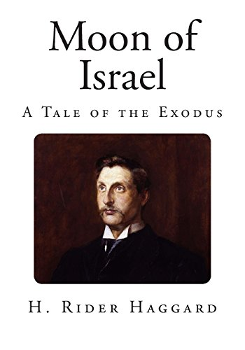 Moon of Israel: A Tale of the Exodus (World Classics)