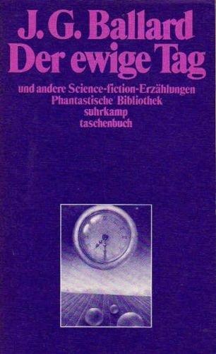Der ewige Tag und andere Science-fiction- Erzählungen.