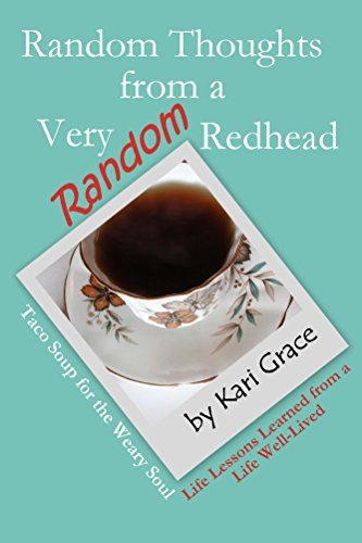 random-thoughts-from-a-very-random-redhead-taco-soup-for-the-weary-soul-life-lessons-from-a-life-wel