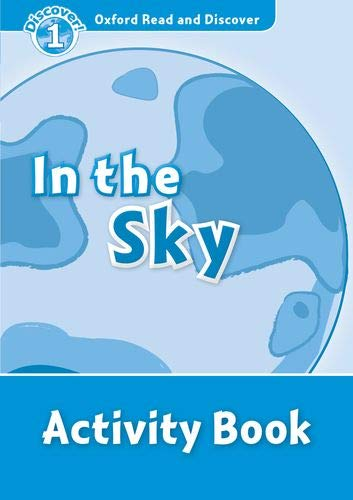 Oxford Read and Discover 1. in the Sky Activity Book