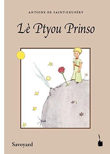 Lè Ptyou Prinso: Avwé lé pinture à l' éga d' l' ôteu'. Tradui ê linga savoyârda