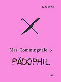 Mrs. Commingdale 6: PÄDOPHIL
