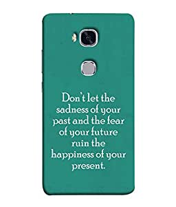 PrintVisa Designer Back Case Cover for Huawei Honor 5X :: Huawei Honor X5 :: Huawei Honor GR5 (Sayings Quotations Life Happiness Past Present Future)
