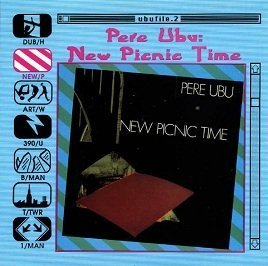new-picnic-time-by-pere-ubu-0100-01-01