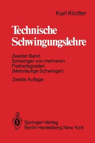 Technische Schwingungslehre: Zweiter Band: Schwinger Von Mehreren Freiheitsgraden (Mehrläufige Schwinger)