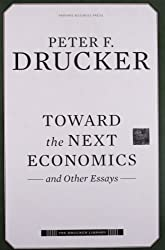 Toward the Next Economics: and Other Essays (Drucker Library) by Peter F. Drucker (2010-02-01)