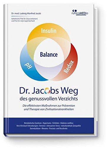 Image of Dr. Jacobs Weg des genussvollen Verzichts: Die effektivsten Maßnahmen zur Prävention und Therapie von Zivilisationskrankheiten: Metabolisches Syndrom ... • Rheuma • Prostata- und Brustkrebs