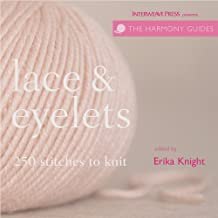 Lace & Eyelets: 250 Stitches to Knit (Harmony Guides)