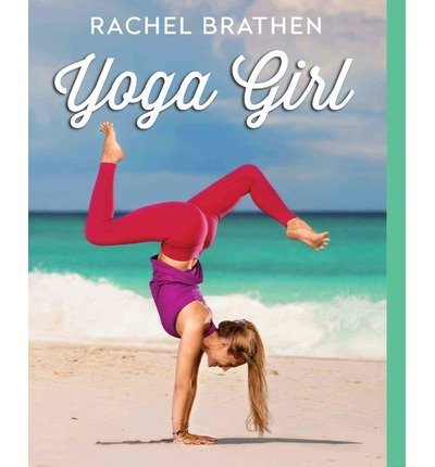 [ Yoga Girl Brathen, Rachel ( Author ) ] { Paperback } 2015