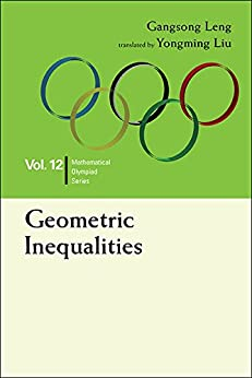Geometric Inequalities: Volume 12 (Mathematical Olympiad Series) by [Gangsong Leng]