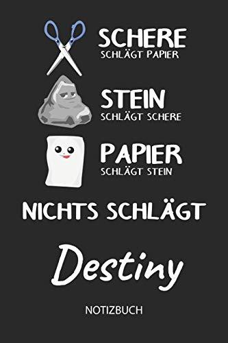 Nichts schlägt - Destiny - Notizbuch: Schere Stein Papier - Individuelles personalisiertes Frauen & Mädchen Namen Blanko Notizbuch. Liniert leere ... & Geburtstags Geschenk für Mädchen.