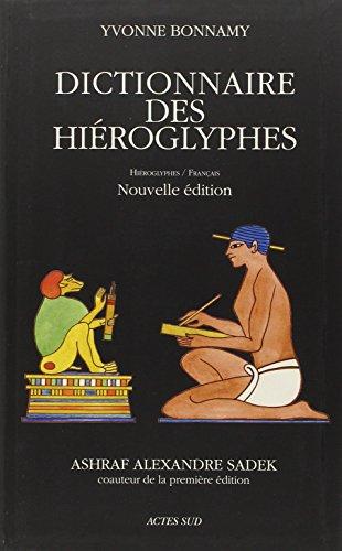 Dictionnaire des hiéroglyphes : Hiéroglyphes/Français par Yvonne Bonnamy