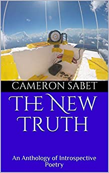 The New Truth: An Anthology Of Introspective Poetry por Cameron Sabet Gratis