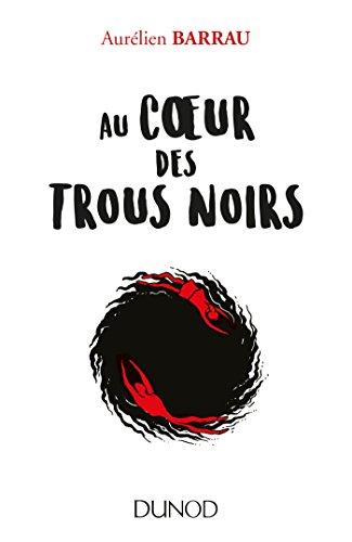 Au coeur des trous noirs par Aurélien Barrau