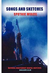 [Songs and Sketches] (By: Sputnik Weazel) [published: June, 2008] Paperback