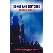 [Songs and Sketches] (By: Sputnik Weazel) [published: June, 2008]