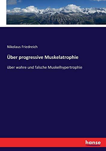 Über progressive Muskelatrophie: über wahre und falsche Muskelhypertrophie