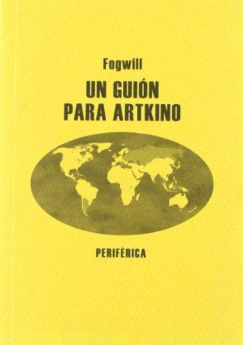 Un Guion Para Artkino (Biblioteca portátil) por Fogwill