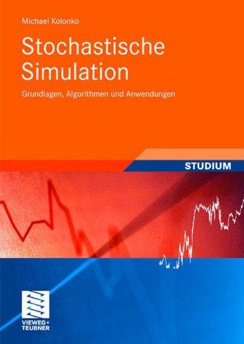 Stochastische Simulation: Grundlagen, Algorithmen und Anwendungen (Studienbücher Wirtschaftsmathematik) (German Edition)