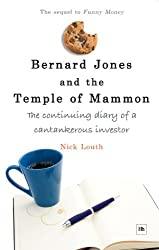 Bernard Jones and the Temple of Mammon: The continuing diary of a cantankerous investor