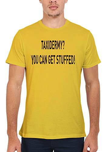 Taxidermy You Can Get Stuffed Men Women Damen Herren Unisex Top T Shirt  Licht Gelb