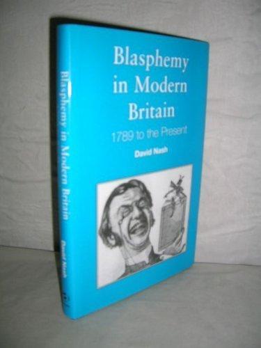 Blasphemy in Modern Britain: 1789 to the Present by David S. Nash (1999-02-26)