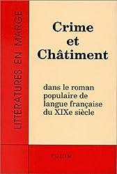 Crime et châtiment dans le roman populaire de langue française du 19e siècle. Colloque international, Limoges, mai 1992