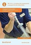 Limpieza de instalaciones y equipamientos industriales. SEAG0209 (Spanish Edition)