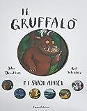 Il Gruffalò e i suoi amici. Ediz. a colori