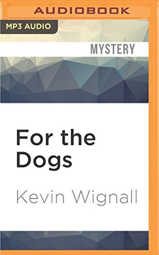 For the Dogs by Kevin Wignall (2016-07-19)