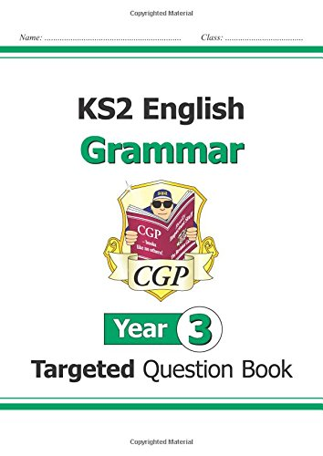 Ks2 English Targeted Question Book: Grammar - Year 3 (for The New Curriculum)