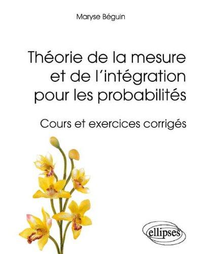 Théorie de la Mesure et de l'Intégration pour les Probabilités Cours & Exercices Corrigés