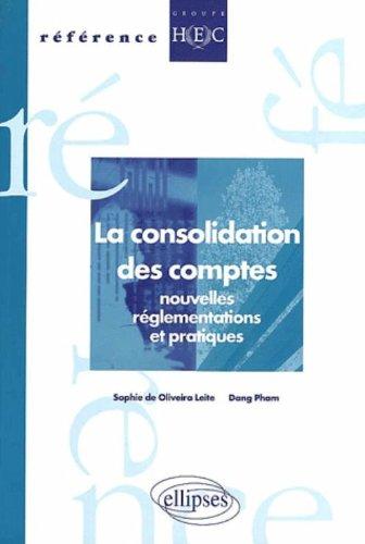 La consolidation des comptes : Nouvelles réglementations et pratiques